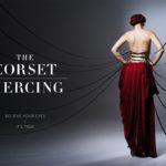"""J KONRAD SCHMIDT """"The Corset Piercing"""""""